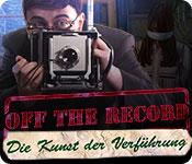 Off the Record: Die Kunst der Verführung