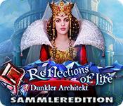 Reflections of Life: Dunkler Architekt Sammleredition