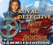 Royal Detective: Herr der Statuen Sammleredition