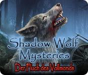 Shadow Wolf Mysteries: Der Fluch des Vollmonds