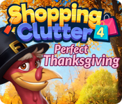 Shopping Clutter 4: Perfect Thanksgiving