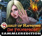 Computerspiele herunterladen : Spirit of Revenge: Die Feuerprobe Sammleredition