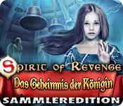 Spirit of Revenge: Das Geheimnis der Königin Sammleredition