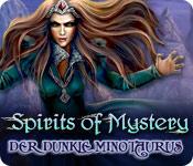 Computerspiele herunterladen : Spirits of Mystery: Der dunkle Minotaurus