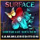 Surface: Virtuelle Welten Sammleredition