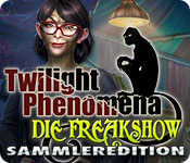 Twilight Phenomena: Die Freakshow Sammleredition