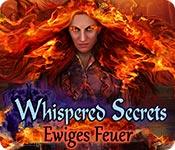 Computerspiele herunterladen : Whispered Secrets: Ewiges Feuer