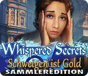 Computerspiele herunterladen : Whispered Secrets: Schweigen ist Gold Sammleredition