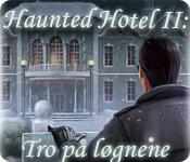 Haunted Hotel II: Tro på løgnene