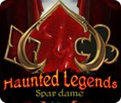Haunted Legends: Spar dame
