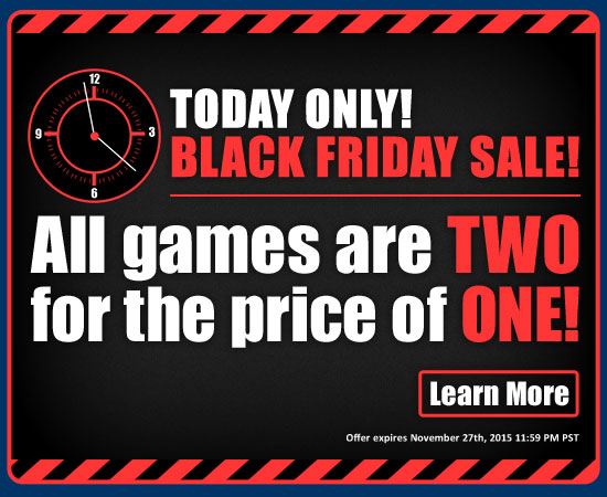 ALL Games are 2 for the price of 1!