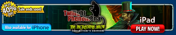 iOS Twilight Phenomena: The Incredible Show Collector's Edition