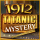 Free online games - game: 1912: Titanic Mystery