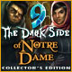 9: The Dark Side Of Notre Dame Collector's Edition
