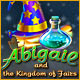 Abigail and the Kingdom of Fairs - Free game download