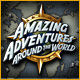 Amazing Adventures: Around the World Game