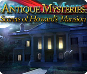 Antique Mysteries: Secrets of Howard's Mansion Walkthrough
