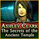 Ashley Clark: The Secrets of the Ancient Temple