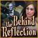 Behind the Reflection - Free game download