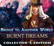 Bridge to Another World: Burnt Dreams Collector's Edition Game Featured Image