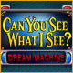 Download Can You See What I See? Dream Machine Game