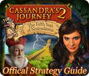 Cassandra's Journey 2: The Fifth Sun of Nostradamus Strategy Guide feature