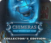 Chimeras: What Wishes May Come Collector's Edition