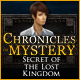 Chronicles of Mystery: Secret of the Lost Kingdom Game