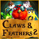 Claws& Feathers 2