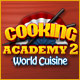 Free online games - game: Cooking Academy 2: World Cuisine