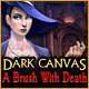 Dark Canvas: A Brush With Death Game