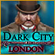 Dark City: London