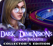 Dark Dimensions: Shadow Pirouette Collector's Edition Game Featured Image
