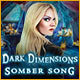 Dark Dimensions: Somber Song Game