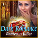 Dark Romance: Romeo and Juliet Game