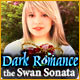New computer game Dark Romance: The Swan Sonata