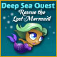 Deep Sea Quest: Rescue the Lost Mermaid Game