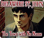 Delaware St. John Volume 2: The Town with No Name Walkthrough