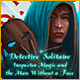 Detective Solitaire: Inspector Magic And The Man Without A Face Game