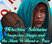 Buy PC games online, download : Detective Solitaire: Inspector Magic And The Man Without A Face