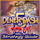 Diner Dash 5: Boom! Strategy Guide - Free game download