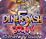 Diner Dash 5: Boom! Strategy Guide feature