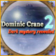 Dominic Crane 2: Dark Mystery Revealed download game