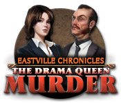 Eastville Chronicles: The Drama Queen Murder casual game - Get Eastville Chronicles: The Drama Queen Murder casual game Free Download