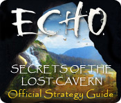 Echo: Secrets of the Lost Cavern Strategy Guide feature