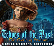 Echoes of the Past: The Castle of Shadows Collector's Edition feature