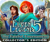 Elven Legend 5: The Fateful Tournament Collector's Edition casual game - Get Elven Legend 5: The Fateful Tournament Collector's Edition casual game Free Download