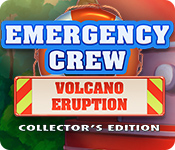 Emergency Crew: Volcano Eruption Collector's Edition