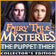 Fairy Tale Mysteries: The Puppet Thief Collector