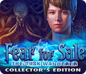 Fear for Sale: The Dusk Wanderer Collector's Edition for Mac Game